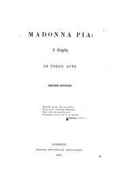Madonna Pia: a Tragedy: In Three Acts