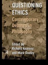 Questioning Ethics: Contemporary Debates in Continental Philosophy