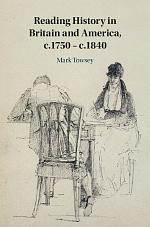 Reading History in Britain and America, c.1750 – c.1840