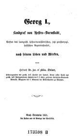 Georg I. Landgraf von Hessen-Darmstadt ... nach Seinem Leben und Wirken