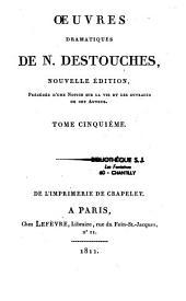 Oeuvres dramatiques de N. Destouches: Volume2