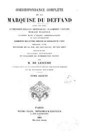 Correspondance complète de la marquise Du Deffand avec ses amis le président Hénault, Montesquieu, d'Alembert, Voltaire, Horace Walpole: classée dans l'ordre chronologique et sans suppressions, augmentée des lettres inédites au chevalier de L'Isle, précédée d'une histoire de sa vie, de son salon, de ses amis, suivie de ses œuvres diverses, et éclairée de nombreuses notes, Volume2