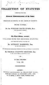 A Collection of Statutes Connected with the General Administration of the Law: Arranged According to the Order of Subjects, with Notes, Volume 3