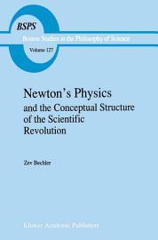Newton   s Physics and the Conceptual Structure of the Scientific Revolution PDF