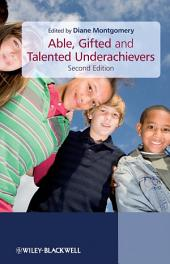 Able, Gifted and Talented Underachievers: Edition 2