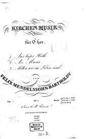 Kirchen-Musik: für Chor ; op. 23. 3. Mitten wir im Leben sind ; a 8 voc. - Pl.-Nr. 2998. - 29 S.