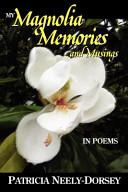 My Magnolia Memories and Musings  In Poems