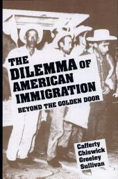 The Dilemma of American Immigration: Beyond the Golden Door