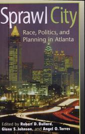 Sprawl City: Race, Politics, and Planning in Atlanta