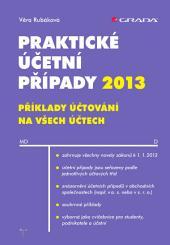 Praktické účetní případy 2013: příklady účtování na všech účtech