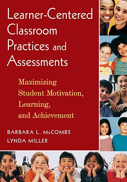 Learner Centered Classroom Practices and Assessments