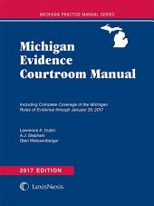 Michigan Evidence Courtroom Manual, 2017 Edition