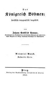 Das Königreich Böhmen: statistisch-topographisch dargestellt. Budweiser Kreis, Band 9