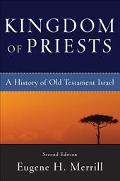 Kingdom of Priests: A History of Old Testament Israel, Edition 2