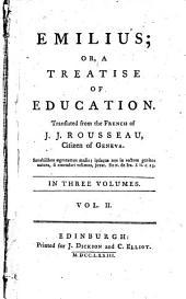 Émilius, Or, A Treatise on Education: Volume 2