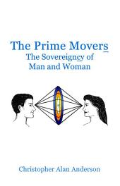 The Prime Movers: The Sovereigncy of Man and Woman