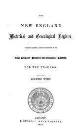 The New England Historical & Genealogical Register and Antiquarian Journal: Volume 18