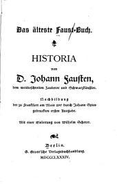 Das älteste Faust-Buch: Historia von D. Johann Fausten, dem weitbeschreiten Zauberer und Schwarzkünstler; Nachbildung der zu Frankfurt am Main 1587 durch Johann Spies gedruckten ersten Ausgabe
