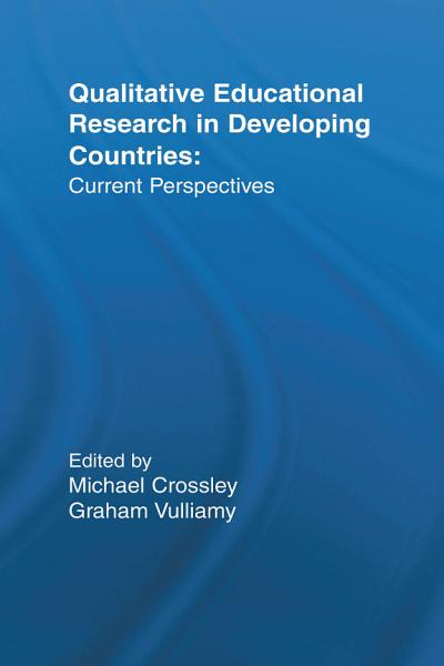 Qualitative Educational Research in Developing Countries PDF