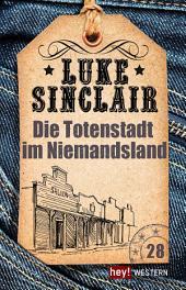 Die Totenstadt im Niemandsland: Luke Sinclair Western