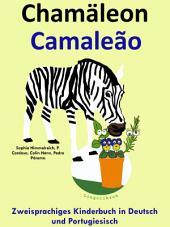 Chamäleon - Camaleão: Zweisprachiges Kinderbuch in Deutsch und Portugiesisch: Mit Spaß Portugiesisch lernen