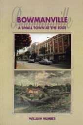 Bowmanville: A Small Town at the Edge