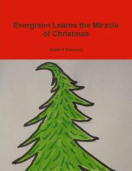 Evergreen Learns The Miracle Of Christmas Book PDF