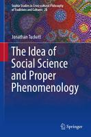 The Idea of Social Science and Proper Phenomenology PDF