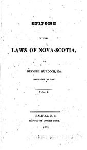 Epitome of the Laws of Nova-Scotia: Volume 1