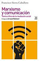 Marxismo y comunicaci  n PDF