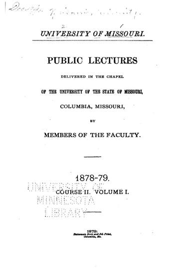 Public Lectures Delivered in the Chapel of the University of the State of Missouri  Columbia  Missouri PDF