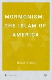 Mormonism: The Islam of America