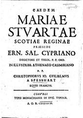 Resp. Cædem Mariæ Stuartæ Scotiæ, Reginæ, Præs. E. S. Cypriano, p. p. C. J. G. a Spesshart