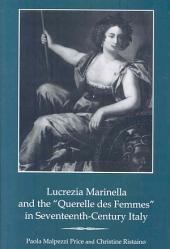 "Lucrezia Marinella and the ""querelle Des Femmes"" in Seventeenth-century Italy"