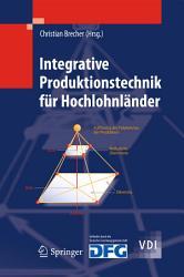 Integrative Produktionstechnik f  r Hochlohnl  nder PDF