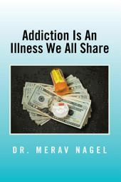 Addiction Is An Illness We All Share