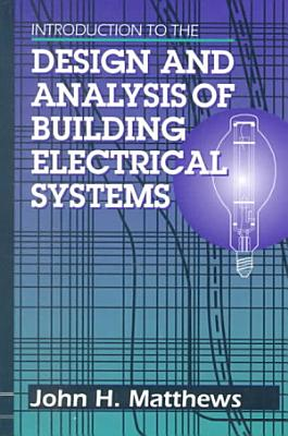 Introduction to the Design and Analysis of Building Electrical Systems PDF