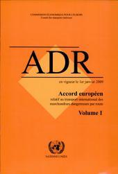 Accord Européen Relatif au Transport International des Marchandises Dangereuses par Route: En Vigueur le 1er Janvier 2009