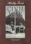 Shelby Foote, the Civil War, a Narrative: Second Manassas to Pocotaligo