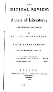 The Critical Review: Or, Annals of Literature: Volume 29