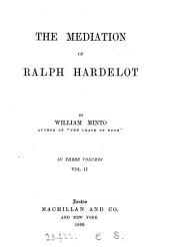 The mediation of Ralph Hardelot: Volume 2