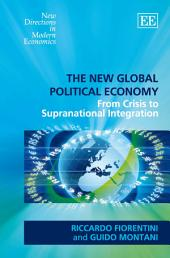 The New Global Political Economy: From Crisis to Supranational Integration