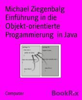 Einführung in die Objekt-orientierte Progammierung in Java