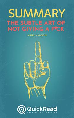 The Subtle Art of Not Giving a F ck by Mark Manson  Summary
