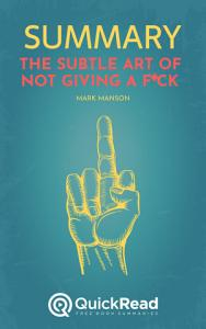 The Subtle Art of Not Giving a F*ck by Mark Manson (Summary)