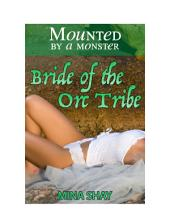 Mounted by a Monster: Bride of the Orc Tribe (Paranormal Gangbang Erotica)
