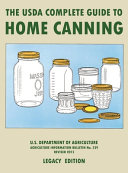 The USDA Complete Guide To Home Canning  Legacy Edition  PDF