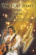 The Holy Spirit  Elvis  and Me PDF