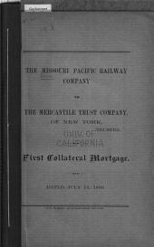 The Missouri Pacific Railway Company to the Mercantile Trust Company, of New York, Trustee: First Collateral Mortgage, Dated July 15th, 1890
