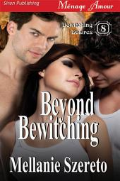 Beyond Bewitching [Bewitching Desires 8]